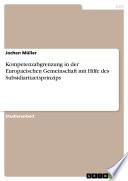 Kompetenzabgrenzung in der Europaeischen Gemeinschaft mit Hilfe des Subsidiaritaetsprinzips