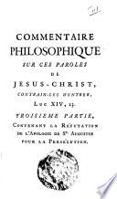 Commentaire philosophique sur ces paroles de Jesus Christ  contrain les d entrer  ou Trait   de la tol  rance universelle  Par mr  Bayle  Tome 1   2