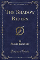 The Shadow Riders  Classic Reprint