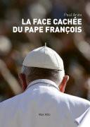La face cach  e du pape Fran  ois