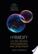Hybridity on the Ground in Peacebuilding and Development
