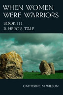 When Women Were Warriors Book III