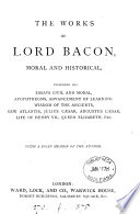 The works of lord Bacon  moral and historical  with a brief memoir of the author  by S O  Beeton