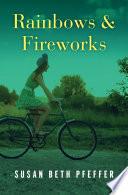 Rainbows & Fireworks