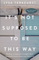 It's Not Supposed to Be This Way Book