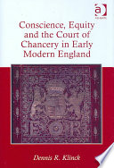 Conscience  Equity and the Court of Chancery in Early Modern England