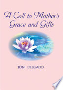 A Call to Mother s Grace and Gifts