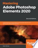Mastering Adobe Photoshop Elements 2020