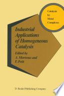 Industrial Applications of Homogeneous Catalysis