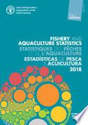 FAO Yearbook. Fishery and Aquaculture Statistics 2018/FAO annuaire. Statistiques des pêches et de l'aquaculture 2018/FAO anuario. Estadísticas de pesca y acuicultura 2018