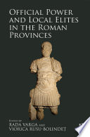 Official Power and Local Elites in the Roman Provinces