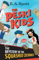 The Peski Kids 1  The Mystery of the Squashed Cockroach