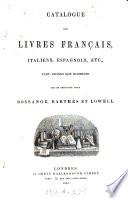 Catalogue des livres fran  ais  italiens  espagnols  portugais  c  qui se trouvent chez Bossange  Barth  s   Lowell   With