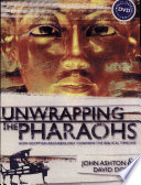 Unwrapping The Pharaohs : people for centuries. however, in...