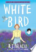 White Bird: A Wonder Story