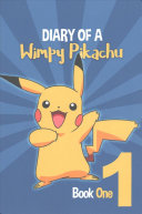 Diary of a Wimpy Pikachu