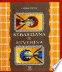 Sebastiana e Severina