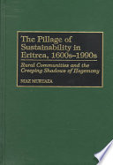 The Pillage of Sustainablility in Eritrea, 1600s-1990s