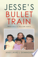 Jesse s Bullet Train   Mexicali s Yellow Days