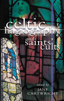 Celtic Hagiography and Saints  Cults