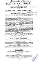 Jachin And Boaz Or An Authentic Key To The Door Of Free Masonry Both Ancient And Modern To Which Is Now Added A New And Accurate List Of All The English Regular Lodges In The World A New Edition Greatly Enlarged And Improved The Advertisement Signed R S