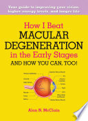 How I Beat Macular Degeneration in the Early Stages and How You Can  Too