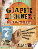 The Graphic Designer s Digital Toolkit  A Project Based Introduction to Adobe Photoshop Creative Cloud  Illustrator Creative Cloud   InDesign Creative Cloud
