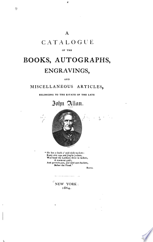 A catalogue of the books, autographs, engravings, and miscellaneous articles, belonging to the estate of the late John Allan