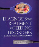 Diagnosis and Treatment of Feeding Disorders in Infants  Toddlers  and Young Children