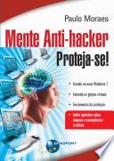 Mente Anti hacker   Proteja se