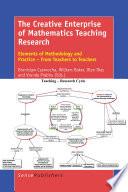 The Creative Enterprise of Mathematics Teaching Research