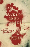 The Lucky Ones Died First Book PDF
