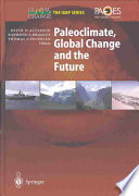 Paleoclimate  Global Change and the Future