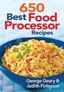 650 Best Food Processor Recipes