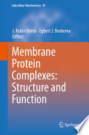 Membrane Protein Complexes  Structure and Function