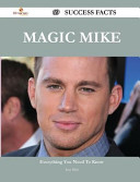 Magic Mike 69 Success Facts   Everything You Need to Know about Magic Mike