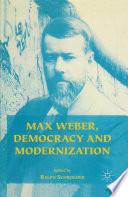 Max Weber  Democracy and Modernization
