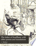The Tinker Of Swaffham With Other Poems And Translations