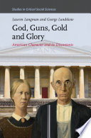 God, Guns, Gold and Glory George Lundskow Offers A Frankfurt School