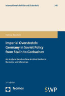 Imperial Overstretch  Germany in Soviet Policy from Stalin to Gorbachev