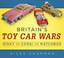 Britain s Toy Car Wars