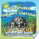 The Adventures of Grumpy Tortuga
