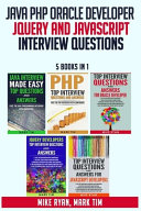 Java Php Oracle Developer Jquery And Javascript Interview Questions 5 Books In 1