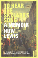To Hear the Skylark's Song by Huw Lewis