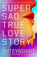 Super Sad True Love Story Set In An Economically And Politically Collapsed
