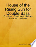 download ebook house of the rising sun for double bass - pure lead sheet music by lars christian lundholm pdf epub