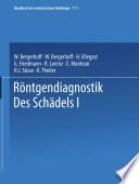 Röntgendiagnostik des Schädels I / Roentgen Diagnosis of the Skull I