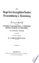 Die Siegel des herzoglichen Hauses Braunschweig u. Lüneburg