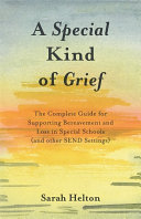 A Special Kind Of Grief : in special schools, often experience grief at a...