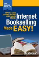 Internet Bookselling Made Easy  How to Earn a Living Selling Used Books Online